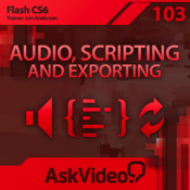 AV for Flash CS6 103 - Audio, Scripting and Exporting