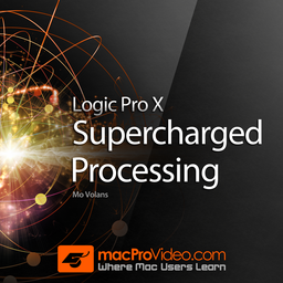 Course For Logic Pro X 301 - Supercharged Processing