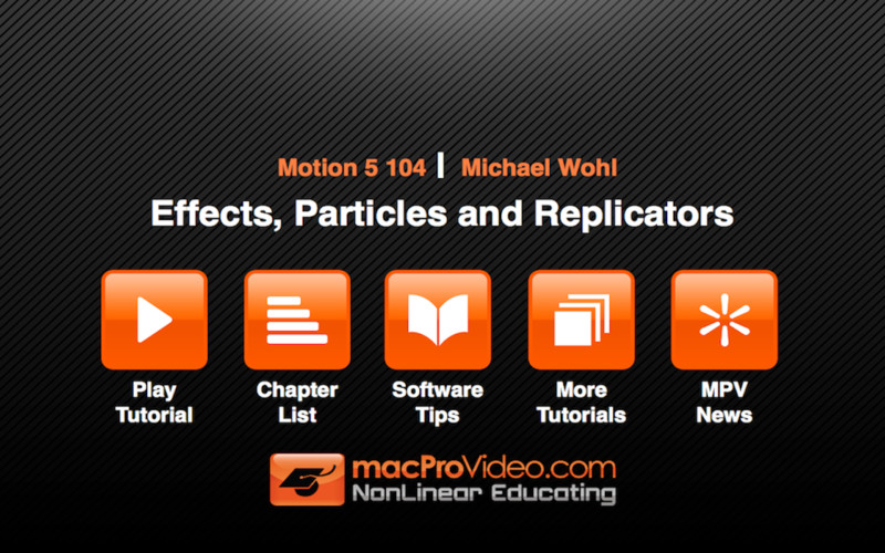 MPV`s Motion 5 104 - Effects, Particles and Replicators